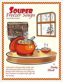 Souper Freezer Soups from 30 Day Gourmet