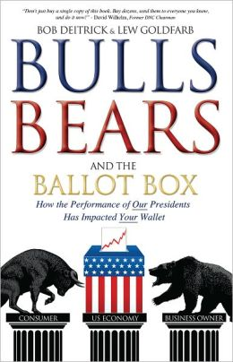 Bulls Bears and the Ballot Box: How the Performance of OUR Presidents Has Impacted YOUR Wallet