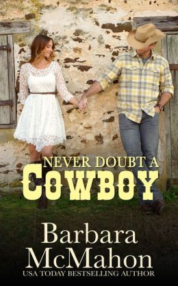 Never Doubt A Cowboy (Cowboy Hero Series)