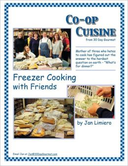 Co-op Cooking from 30 Day Gourmet: Freezer Cooking with Friends