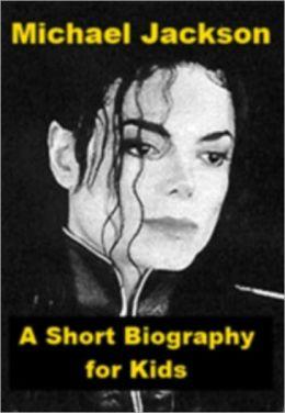 Michael Jackson - A Short Biography for Kids
