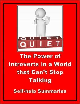 Self-help Summary - Quiet - The Power of Introverts in a World that can't Stop Talking