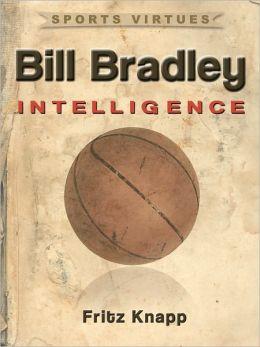 Bill Bradley: Intelligence
