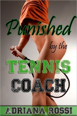 Punished by the Tennis Coach (BDSM Erotica)