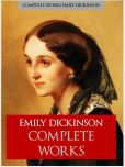 Emily Dickenson - EMILY DICKINSON'S COMPLETE WORKS OF POETRY [Authoritative Nook Edition] THE WORLDWIDE BESTSELLING COLLECTION OF POETRY by EMILY DICKINSON The Complete Works Collection of Emily Dickinson's Complete and Unabridged Poetry Nook NOOKBook Edition