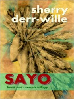 Sayo [Secrets Trilogy Book 1]