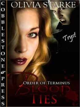Blood Ties [Order of Terminus Book 4]