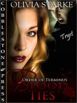 Blood Ties [Order of Terminus Book 4]