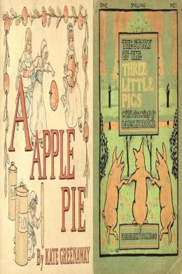 A Apple Pie & The three little Pigs Illustrated Book