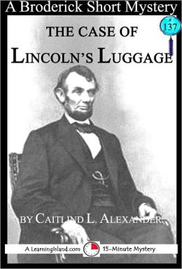 The Case of Lincoln's Luggage: A 15-Minute Brodericks Mystery
