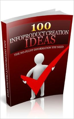 100 Info Product Creation Ideas