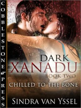 Chilled to the Bone [Dark Xanadu Book Two]