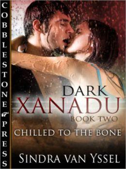 Chilled to the Bone [Dark Xanadu Book Two]