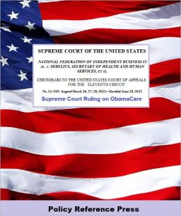U.S. Supreme Court Decision on ObamaCare (6/28/2012)