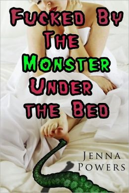 Fucked by the Monster Under the Bed (Monster Sex)