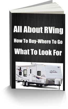All About RVing How To Buy-Where To Go What To Look For