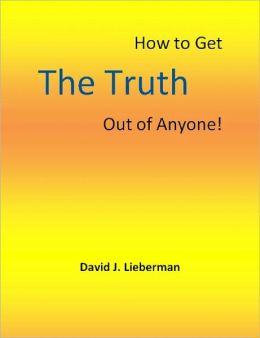 Instant Fact: How to Get the Truth Out of Anyone