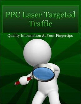 PPC Laser Targeted Traffic