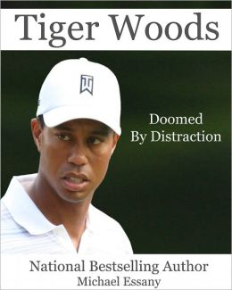 Tiger Woods: Doomed by Distraction