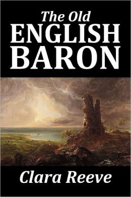 the old english baron Alonso, carlos j the spanish american regional novel: modernity and  autochthony  reeve, clara the old english baron: a gothic story.