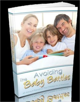 Avoiding The Baby Battles - All About Planning The Children In A Marriage