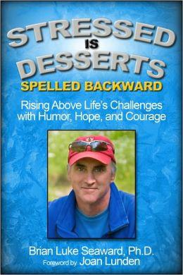 Stressed Is Desserts Spelled Backward