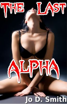The Last Alpha (Werewolf Domination Breeding Sex)
