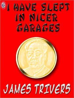 I Have Slept In Nicer Garages