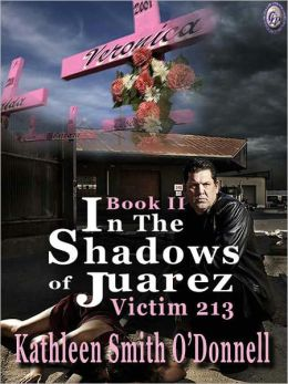In The Shadows of Juarez [Victim 213 Book I]
