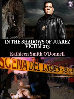 In the Shadows of Juarez [Victim 213 Book II]