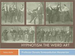 Hypnotism – The Weird Art by Professor Donato