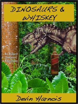 Dinosaurs & Whiskey