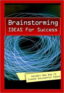 Brainstorming - Idea for Success