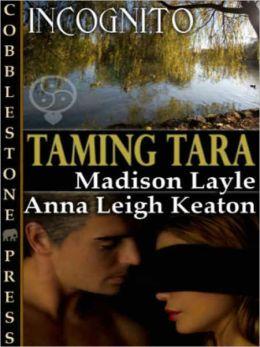 Taming Tara [Incognito 11]