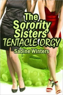 The Sorority Sisters' Tentacle Orgy (Erotica)