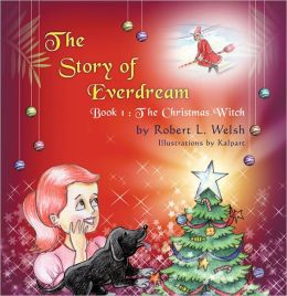 The Story of Everdream: Book 1: The Christmas Witch