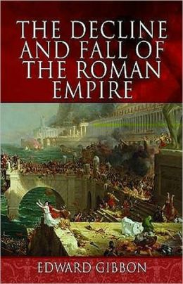 The Decline and Fall of the Roman Empire, Vol 1: A History Classic By Edward Gibbon! AAA+++