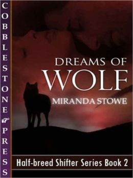 Dreams of Wolf [Half-breed Shifter Series Book 2]