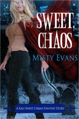 Sweet Chaos, Kali Sweet Urban Fantasy, Book 2