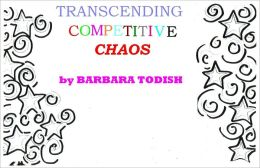 Transcending Competitive Chaos