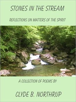 Stones in the Stream: Reflections of Matters of the Spirit