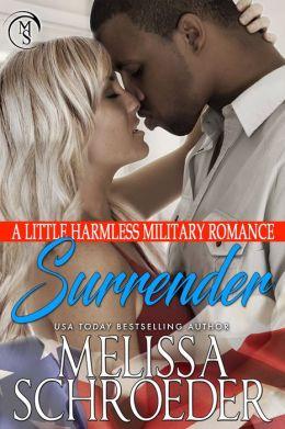 Surrender: A Little Harmless Military Romance