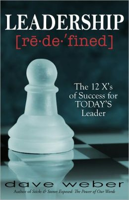 Leadership Redefined: The 12 X's of Success for TODAY's Leader