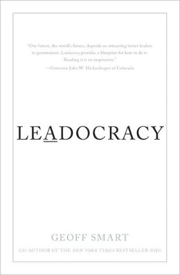 Leadocracy: Hiring More Great Leaders (Like You) into Government