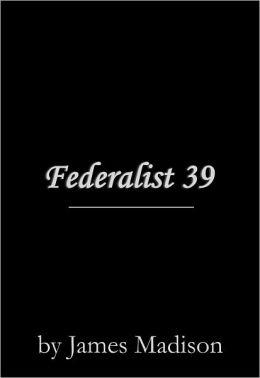 Federalist 39