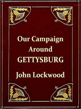 Our Campaign around Gettysburg