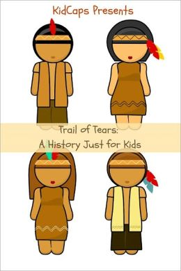 The Trail of Tears: A History Just for Kids