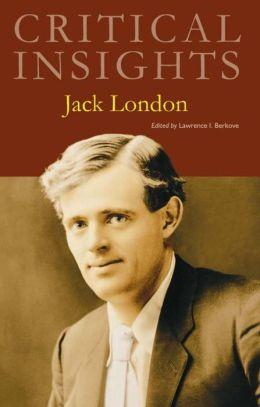 Critical Insights: Jack London