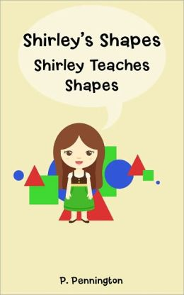 Shirley's Shapes: Shirley Teaches Shapes (Children's Educational Picture Book with Printable Activity Sheet)