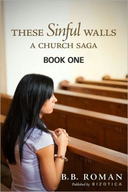 These Sinful Walls: A Church Saga - Book 1